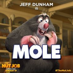 Even a blind Mole finds a nut. Jeff Dunham stars as Mole in — in theaters January Family Tv, Family Movies, Jeff Dunham, The Nut Job, Reality Tv Shows, Adult Children, Mole, Best Quotes, Best Friends