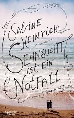 Sehnsucht ist ein Notfall: Roman von Sabine Heinrich http://www.amazon.de/dp/3462046217/ref=cm_sw_r_pi_dp_UCOvub0MXF0QB