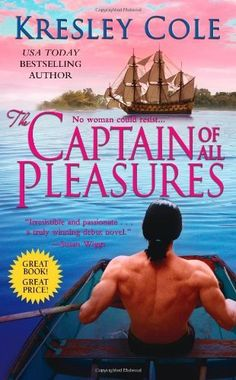 The Captain of All Pleasures by Kresley Cole. $7.99. Publisher: Pocket Books (July 1, 2003). Author: Kresley Cole. Publication: July 1, 2003
