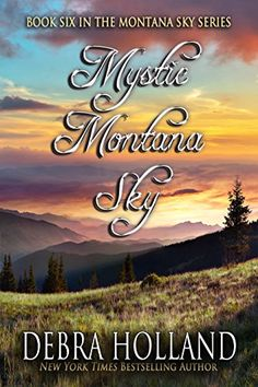 Mystic Montana Sky (The Montana Sky Series Book 6) by Deb... https://www.amazon.com/dp/B01B1OGQGU/ref=cm_sw_r_pi_dp_S6xCxbJ4NGS8N