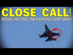 CLOSE CALL! RUSSIA CHALLENGES NATO AIRSPACE OVER TURKEY - YouTube