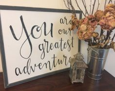 You Are Our Greatest Adventure | Framed Sign | Nursery Decor, farmhouse, modern country, Rustic, home decor, diy home decor, baby shower gift, present, cricut projects, nursery, bedroom, wall signs, living room, dining room, kitchen, family room, hallway