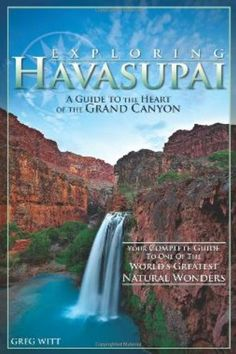 Exploring Havasupai: A Guide to the Heart of the Grand Canyon *** See this great product.