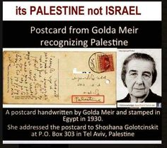 For those who say that Palestine NEVER existed! ~ a postcard handwritten by Golda Meir ( Ex PM of Occupier Israel ) and stamped in Egypt in 1930 ~ so even your Zionist PM recognised Palestine!!