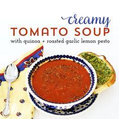 Creamy Tomato Soup with Quinoa   Roasted Garlic Lemon Pesto
