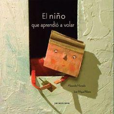 """Alexandre Honrado / José Miguel Ribeiro. """"El niño que aprendió a volar"""". Editorial Kalandraka (4 a 8 años)"""