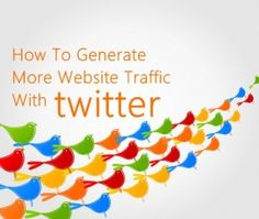 Twitter Tips: How to Generate More Website Traffic With Twitter #tips #socialmedia