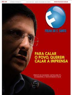 Capa satirizando o prefeito de Cachoeiro-ES , petista que governa como ditador e tenta calar a Imprensa que o denuncia.