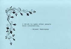 Ernest Hemingway Quote Made on Typewriter Art Quote Wall Art - I drink to make other people more interesting. by FlightOfFancyPrints on Etsy