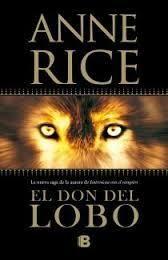 """Ficha de lectura de """"El don del lobo"""" de Anne Rice, realizada por Paula González."""