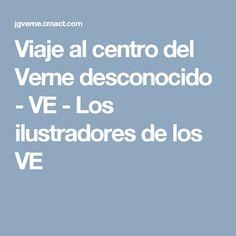 Viaje al centro del Verne desconocido - VE - Los ilustradores de los VE