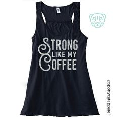 STRONG like my COFFEE, Flowy racerback tank, fitness, gym,workout,yoga,pilates,barre, funny, love, coffee by SpottyCatApparel on Etsy