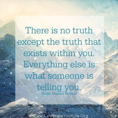 How are you meeting your truth? With acceptance, judgement, resistance, joy?