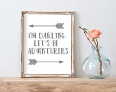 Oh Darling Lets Be Adventurers Printable - Instant Download