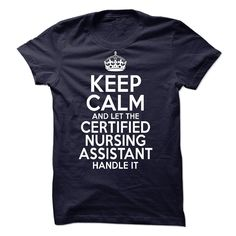 Certified Nursing Assistant - Keep Calm Tshirt T Shirt, Hoodie, Sweatshirt