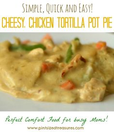 Chicken Pot Pie is the perfect comfort food for chilly weather! Enjoy this SUPER easy version using tortillas! Perfect for busy moms! www.pintsizedtreasures.com