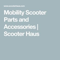 Mobility Scooter Parts and Accessories | Scooter Haus