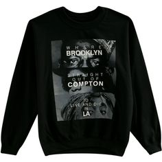 The Notorious B.I.G. Eazy-E Tupac Brooklyn Compton LA Crewneck... ($34) ❤ liked on Polyvore featuring tops, hoodies, sweatshirts, shirts, crewnecks, sweaters, crew neck shirts, crew neck tops, henley shirt und crewneck shirt
