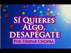 Si quieres algo, déjalo ir | Desapego | Deepak Chopra - YouTube