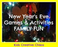 New Year Activities for Kids - Ideas and Activities for a NYE celebration with the family. #NewYearsEveactivities
