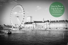 How to Plan a Trip to Europe (for the frugal, non-backpacker)