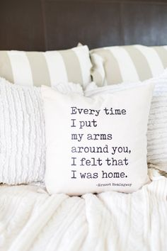 """Home in Your Arms ( Ernest Hemingway Quote ) // Natural Cotton 18"""" x 18"""" Throw Pillow, Home, Book Lover, Farmhouse, Wedding, Quotes by EllisonMade on Etsy https://www.etsy.com/listing/500624731/home-in-your-arms-ernest-hemingway-quote"""