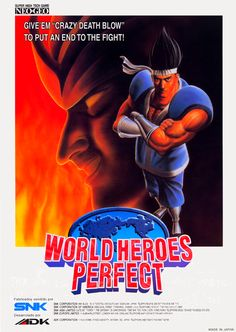 World Heroes Perfect was the last game in the World Heroes franchise. All the heroes returned from World Heroes 2 JET, as well as one new character, Son Gokuu. Saitama Japan, Hero World, Neo Geo, Last Game, Videos, Arcade, Video Game, America, Comics