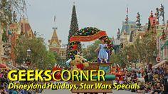 Disneyland Holidays, Star Wars Specials – GEEKS CORNER – Episode 807