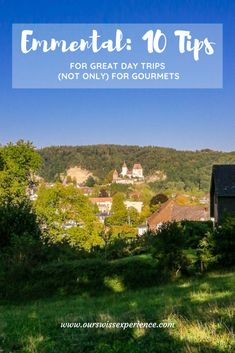 Emmental: 10 tips for great day trips (not only) for gourmets Switzerland, Trips, Swiss Guard, Amazing, Viajes, Travel
