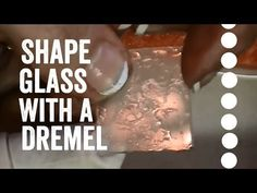 Good idea - watch from 2.45 on but not if you get vertigo! Grind & Shape Glass Slides with a Dremel - YouTube