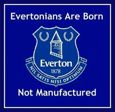 Evertonians are born not manufactured Everton Badge, Everton Fc, British Football, Football Art, Soccer Players, Toffee, Premier League, Badges, Liverpool