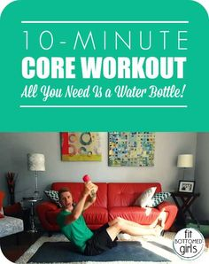 All you need for this great core workout is 10 minutes and a water bottle! | Fit Bottomed Girls