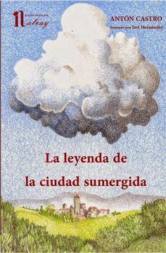 La leyenda de la ciudad sumergida / Antón Castro ; ilustrado por Javi Hernández.