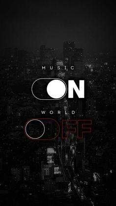 Music ON World OFF IPhone Wallpaper - IPhone Wallpapers