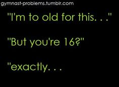 Lol I'm too old for this. Lol I'm too old for this. Gymnastics Problems, Gymnastics Workout, Sport Gymnastics, Olympic Gymnastics, Gymnastics Trampoline, Gymnastics Things, Funny Gymnastics Quotes, Gymnastics Posters, Figure Skating Funny