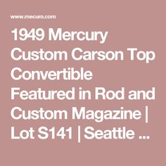 1949 Mercury Custom Carson Top Convertible Featured in Rod and Custom Magazine | Lot S141 | Seattle 2014 | Mecum Auctions