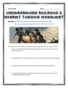 4 page webquest related to Underground Railroad and Harriet Tubman in the United States and the its role during the history of American slavery. It contains 10 questions from the history.com website, and comes with a detailed teacher key. ...