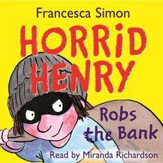 Horrid Henry Robs the Bank audiobook by Francesca Simon - Rakuten Kobo Horrid Henry Books, David Walliams Books, Miranda Richardson, Bank Robber, Audio Books, Storytelling, Childrens Books, Board Games