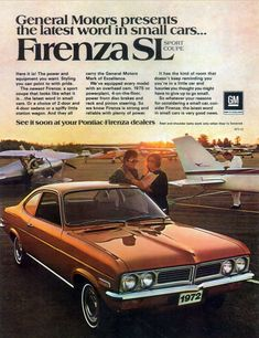 GM of Canada - The Firenza SL. A Vauxhall Viva exported to Canada and sold by Pontiac. 70s Cars, Cars Uk, Classic Motors, Classic Cars, Car Advertising, Ads, Small Cars, Commercial Vehicle, General Motors