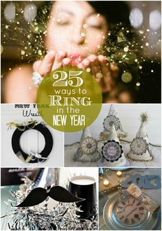 25 ways to ring in the new year - lots of decor ideas, recipes, and printables