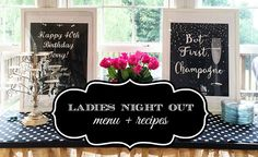 easy girls night out recipes--perfect for a friend's birthday party or other special event.