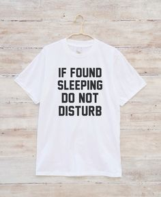 If Found Sleeping Do Not Disturb Shirt Quote Funny by fitandfool