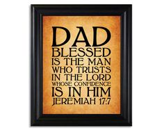 """Jeremiah 17:7 Father's Day 8x10 Print ... """"Blessed is the man who trusts in the Lord, whose confidence is in Him"""" ... OTHER COLORS AVAILABLE. 14 bucks, via Etsy."""