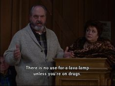 I say this to residents sometimes when they ask what they can have in their rooms.  The cool ones get the reference.