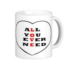 All You Ever Need Love,  Mugs add name  http://www.zazzle.com/artistjandavies?rf=238294944005162796