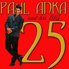 Artist: Paul Anka Birth Name: Paul Albert Anka Born: July Ottawa Ontario, Canada Genre: Pop, Soft Rock, Doo-Wop, Conte. Ottawa Ontario, Movie Posters, Film Poster, Billboard, Film Posters