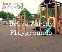 4 Drive Worthy Playgrounds You Don't Want to Miss This Summer! | Macaroni Kid