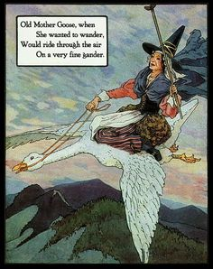 Old Mother Goose - Mama Lisa& House of English Nursery Rhymes 1 Nursery Rhymes Lyrics, Old Nursery Rhymes, Baba Yaga, Mother Images, Old Mother, Clip Art, Children's Picture Books, Mother Goose, Illustrations Posters