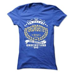 Its a GEORGETTE Thing You Wouldnt Understand - T Shirt, - #wedding gift #gift friend. CHEAP PRICE => https://www.sunfrog.com/Names/Its-a-GEORGETTE-Thing-You-Wouldnt-Understand--T-Shirt-Hoodie-Hoodies-YearName-Birthday-Ladies.html?id=60505