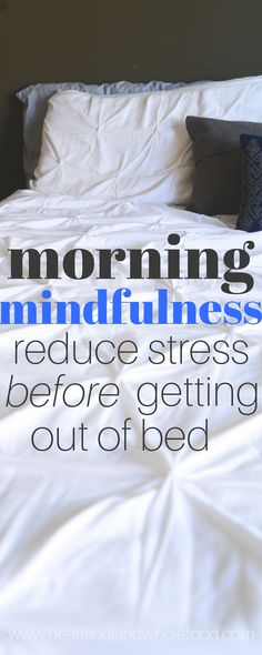 Morning mindfulness. Starting your day with mindfulness will reduce stress, and help you be mindful all day. Meditation. Gratitude. Mindfulness.